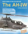 Super Cobra Attack Helicopters: The AH-1W (War Machines) - Michael Green, Gladys Green