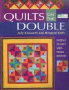 Quilts on the Double: Dozens of Easy Strip-Pieced Designs - Judy Hooworth, Margaret Rolfe
