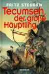 Tecumseh, der große Häuptling - Fritz Steuben, Erhard Wittek
