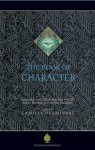 The Book of Character: An Anthology of Writings on Virtue from Islamic and Other Sources - Camille Helminski