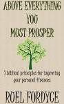 Books: Above Everything You Must Prosper:On:Christian:Spiritual:Religious:Inspirational:Devotional:Prayer:Bible:Verses: Free:7 biblical principles for improving your finances:Sale - Ruel Fordyce, Chronological Bible, Simon and Schuster, Random House, Harpercollins Christian Publishing, Top 100