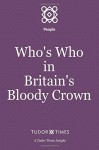 Who's Who in Britain's Bloody Crown (Tudor Times Insights (People)) (Volume 2) - Tudor Times