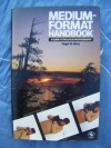 Medium-Format Handbook: A Guide to Rollfilm Photography - Roger W. Hicks