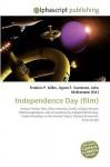 Independence Day (Film) - Agnes F. Vandome, John McBrewster, Sam B Miller II