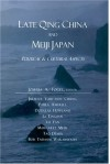 Late Qing China and Meiji Japan: Political & Cultural Aspects - Joshua A. Fogel
