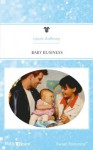 Mills & Boon : Baby Business (Bundles of Joy) - Laura Anthony