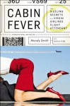 Cabin Fever: The Sizzling Secrets of a Virgin Airlines Flight Attendant - Nicola Stow, Mandy Smith
