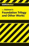 Cliffsnotes on Asimov's Foundation Trilogy and Other Works - L. David Allen
