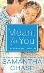 Meant for You - Samantha Chase