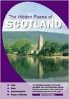The Hidden Places of Scotland - Travel Publishing Ltd
