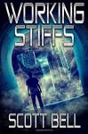 Working Stiffs - Scott Bell
