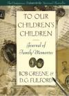 To Children's Children Journal - Bob Greene
