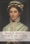 Charles Dickens' Favorite Daughter: The Life, Loves, and Art of Katey Dickens Perugini - Lucinda Hawksley
