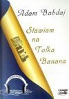 Stawiam na Tolka Banana. Książka audio CD MP3 - Adam Bahdaj - Adam Bahdaj