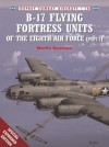 B-17 Flying Fortress Units of the Eighth Air Force (Part 1) - Martin W. Bowman