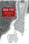 Racial Fever: Freud and the Jewish Question - Eliza Slavet
