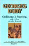 Guillaume le Maréchal ou Le Meilleur Chevalier du monde (Broché) - Georges Duby