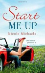 Start Me Up by Michaels, Nicole (2015) Mass Market Paperback - Nicole Michaels