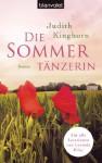 Die Sommertänzerin: Roman (German Edition) - Judith Kinghorn, Kristina Lake-Zapp