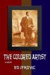 The Colored Artist - Ed Ifkovic