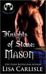 Knights of Stone: Mason - Lisa Carlisle