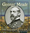 George Meade (Military Leaders Of The Civil War) - Don McLeese