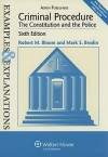 Criminal Procedure: The Constitution and the Police: Examples & Explanations, Sixth Edition - Robert M. Bloom, Mark S. Brodin