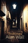 Endtimes - Alan Wall