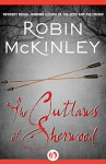 The Outlaws of Sherwood - Robin McKinley