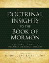 Doctrinal Insights to the Book of Mormon: Volume 3: Helaman Through Moroni - K. Douglas Bassett