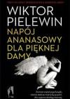 Ananasowy napój dla pięknej damy - Wiktor Pielewin