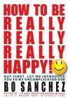 How to Be Really, Really, Really Happy! - Bo Sanchez