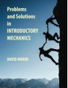 Problems and Solutions in Introductory Mechanics - David J. Morin