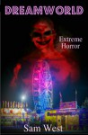 Dreamworld: Extreme Horror - Sam West