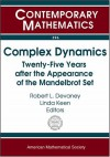 Complex Dynamics: Twenty-Five Years After the Appearance of the Mandelbrot Set: Proceedings of an Ams-IMS-Siam Joint Summer Research Conference - Robert L. Devaney, Linda Keen