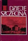 Dzieje Szczecina 1806-1945 - Gerard Labuda, Bogdan Wachowiak