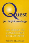 Quest for Self Knowledge: An Essay in Lonergan's Philosophy - Joseph Flanagan