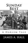 Sunday Best - James A. Hall
