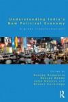 Understanding India's New Political Economy: A Great Transformation? - Sanjay Ruparelia, Sanjay Reddy, John Harriss, Stuart Corbridge