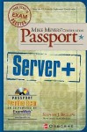 Mike Meyers' Server+ Certification Passport - Stephen J. Bigelow