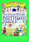 Penny Whistle Birthday Party Book - Meredith Brokaw, Annie Gilbar, Jill Weber