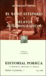 El lobo estepario * Relatos autobiográficos - Hermann Hesse
