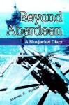 Beyond Aberdeen: A Bluejacket Diary - Steven C. Stoker
