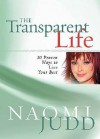 The Transparent Life: 30 Proven Ways to Live Your Best - Naomi Judd
