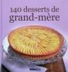 140 Desserts De Grand Mère - Collectif