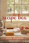 The Recipe Box: A Novel - Viola Shipman
