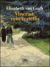 Vincent, mio fratello - Elisabeth Van Gogh, Luca Lamberti