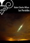 Les Perséides (nouvelle) - Robert Charles Wilson, Gilles Goullet, John Fowler