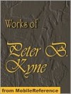 Works of Peter B. Kyne. ILLUSTRATED - Peter B. Kyne