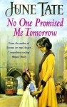 No One Promised Me Tomorrow - June Tate